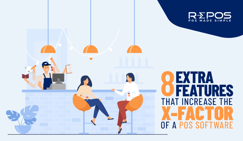 "8 Extra Features that Increase the ""X-Factor"" of a POS Software"